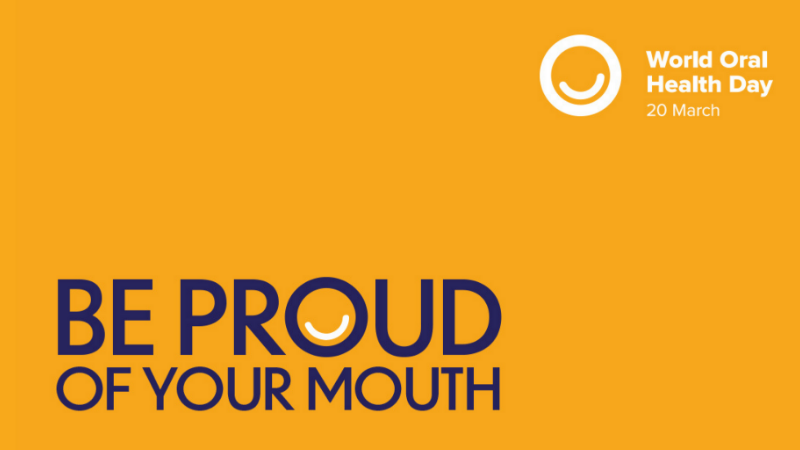 World Oral Health Day | Be Proud of Your Mouth!